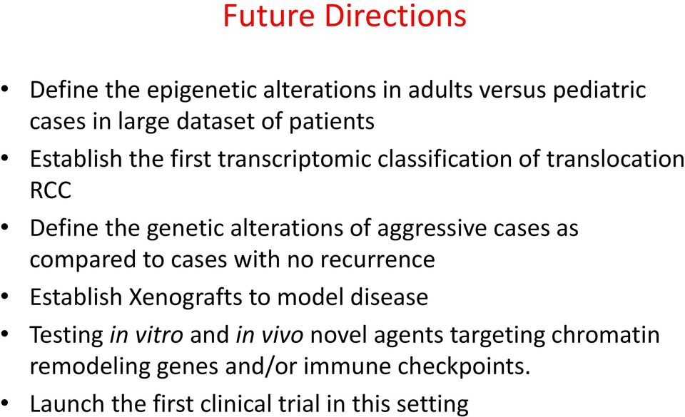 cases as compared to cases with no recurrence Establish Xenografts to model disease Testing in vitro and in vivo