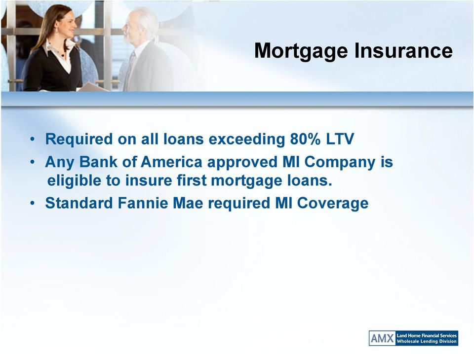 approved MI Company is eligible to insure