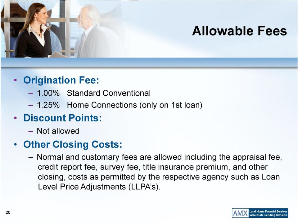 and customary fees are allowed including the appraisal fee, credit report fee, survey fee, title