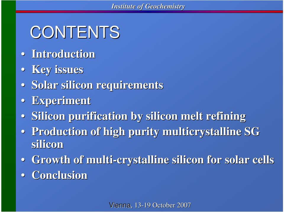 melt refining Production of high purity multicrystalline