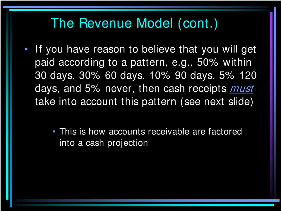 g., 50% within 30 days, 30% 60 days, 10% 90 days, 5% 120 days, and 5% never,