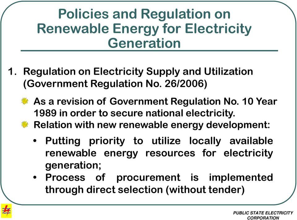 26/2006) As a revision of Government Regulation No. 10 Year 1989 in order to secure national electricity.