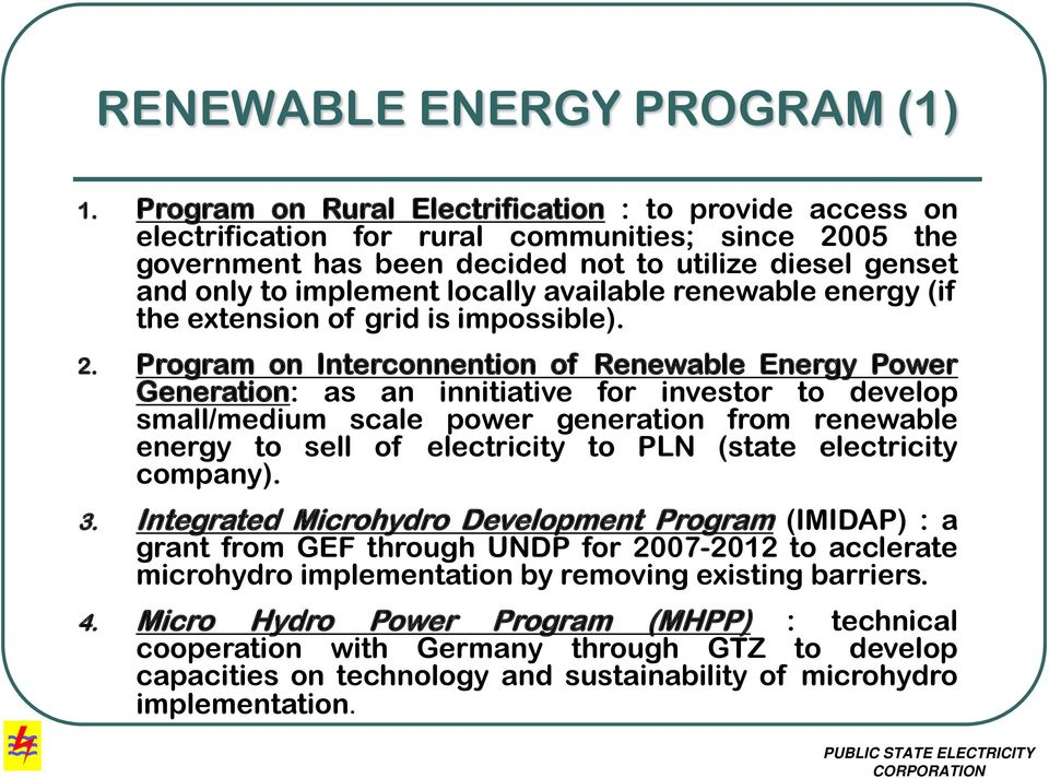 available renewable energy (if the extension of grid is impossible). 2.