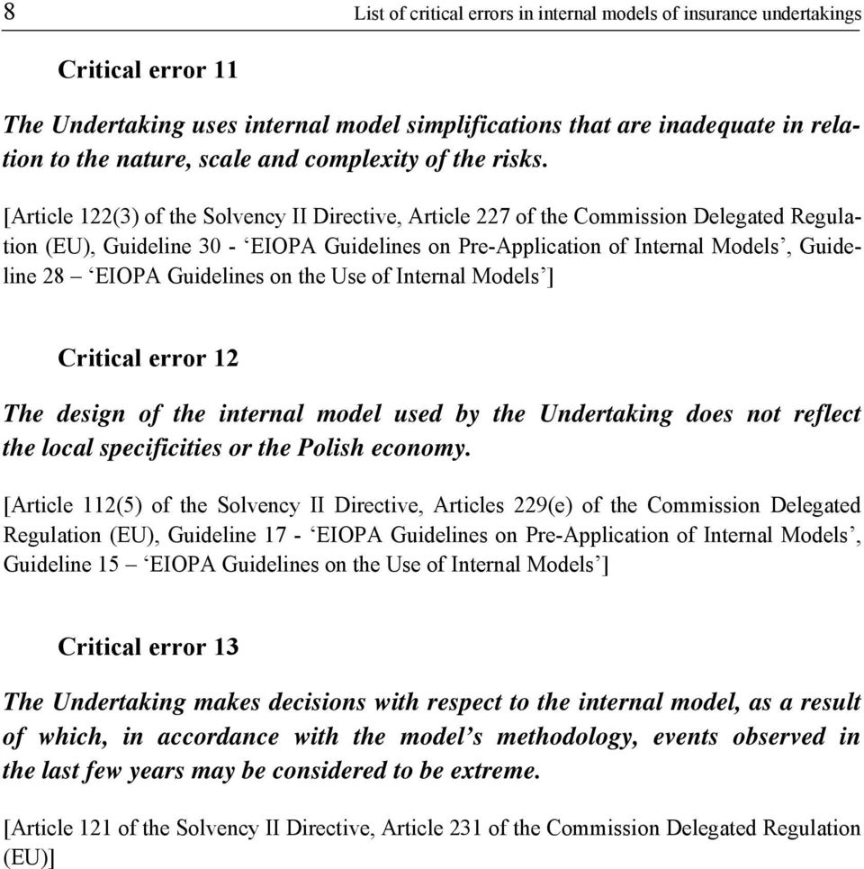 [Article 122(3) of the Solvency II Directive, Article 227 of the Commission Delegated Regulation (EU), Guideline 30 - EIOPA Guidelines on Pre-Application of Internal Models, Guideline 28 EIOPA