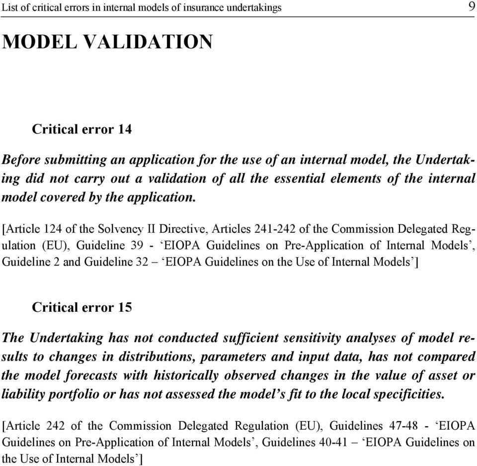 [Article 124 of the Solvency II Directive, Articles 241-242 of the Commission Delegated Regulation (EU), Guideline 39 - EIOPA Guidelines on Pre-Application of Internal Models, Guideline 2 and