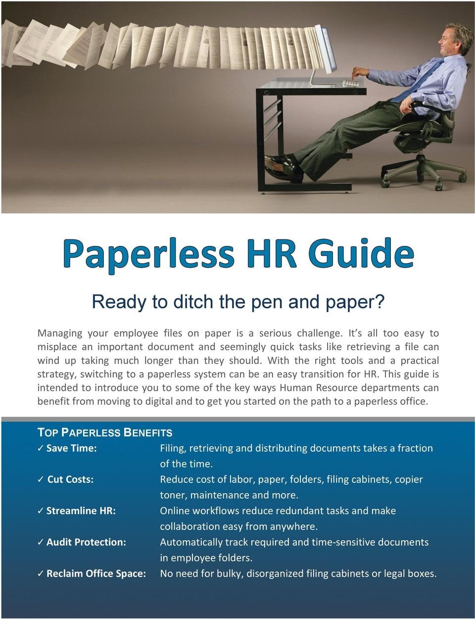 With the right tools and a practical strategy, switching to a paperless system can be an easy transition for HR.