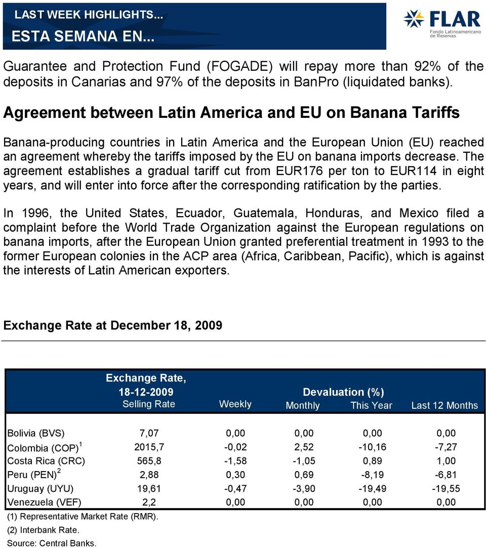 imports decrease. The agreement establishes a gradual tariff cut from EUR16 per ton to EUR114 in eight years, and will enter into force after the corresponding ratification by the parties.