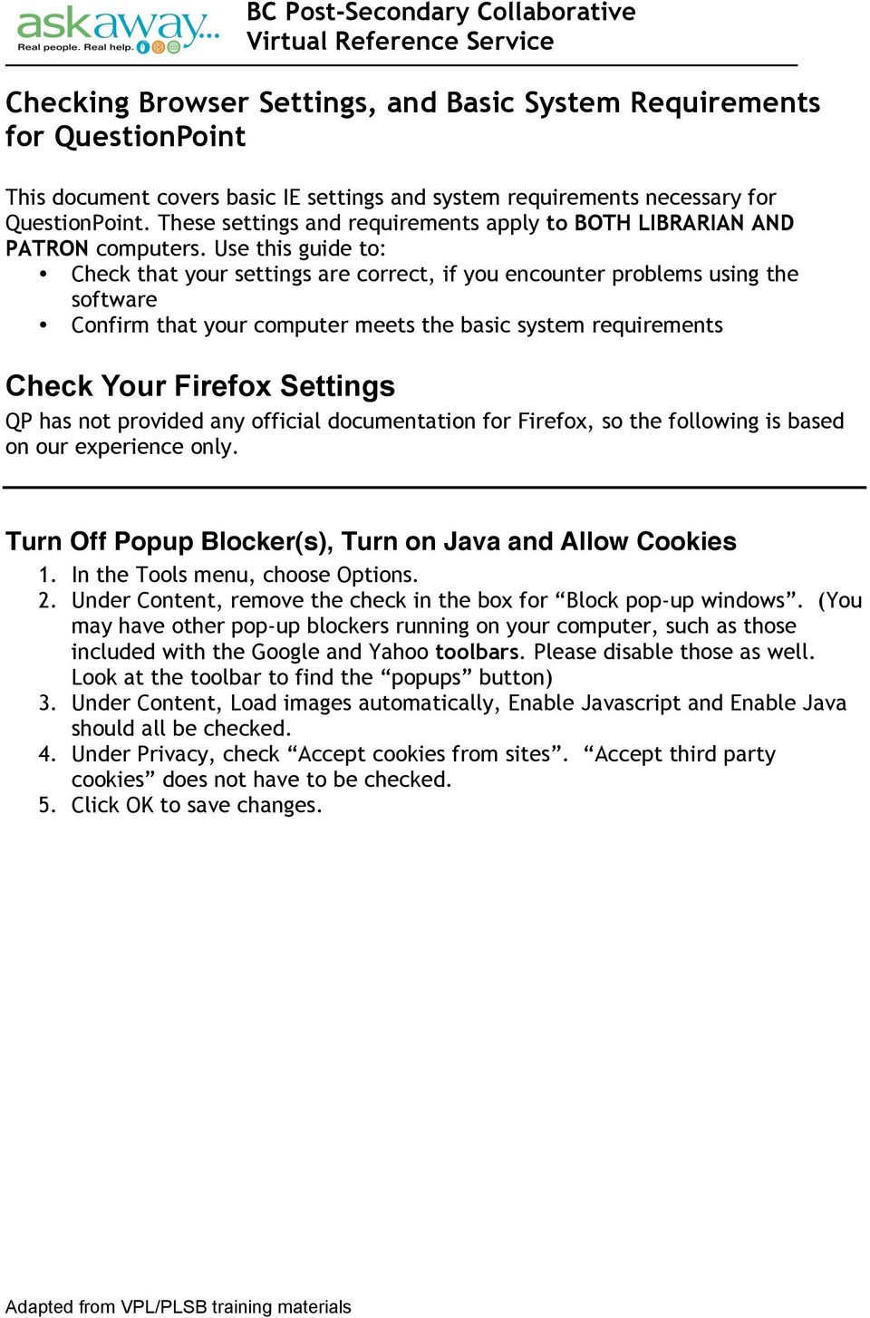 Use this guide to: Check that your settings are correct, if you encounter problems using the software Confirm that your computer meets the basic system requirements Check Your Firefox Settings QP has