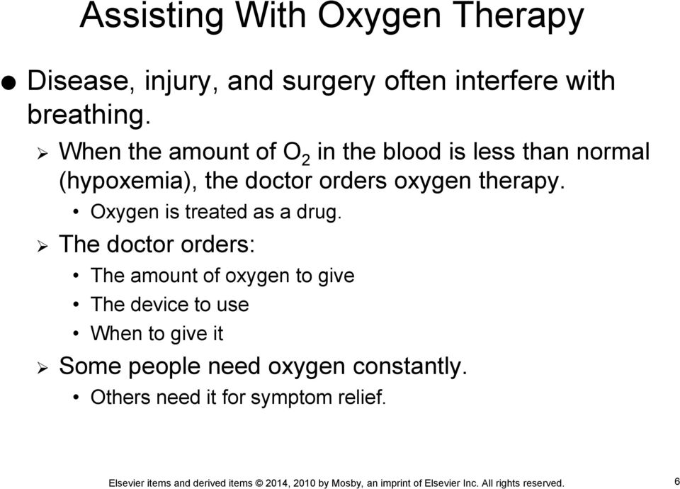 therapy. Oxygen is treated as a drug.