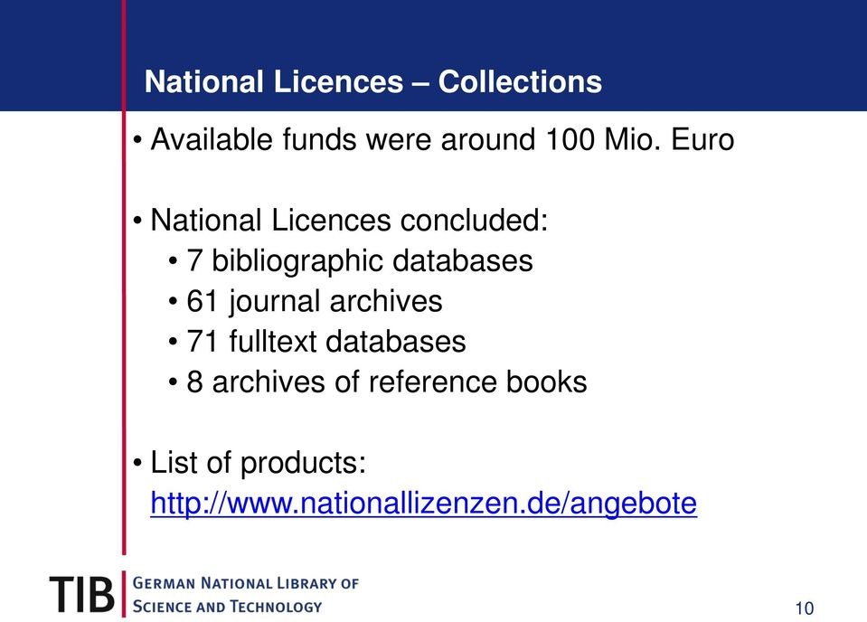 61 journal archives 71 fulltext databases 8 archives of
