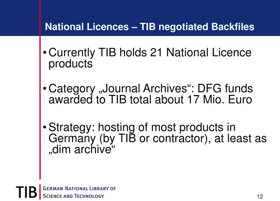 awarded to TIB total about 17 Mio.