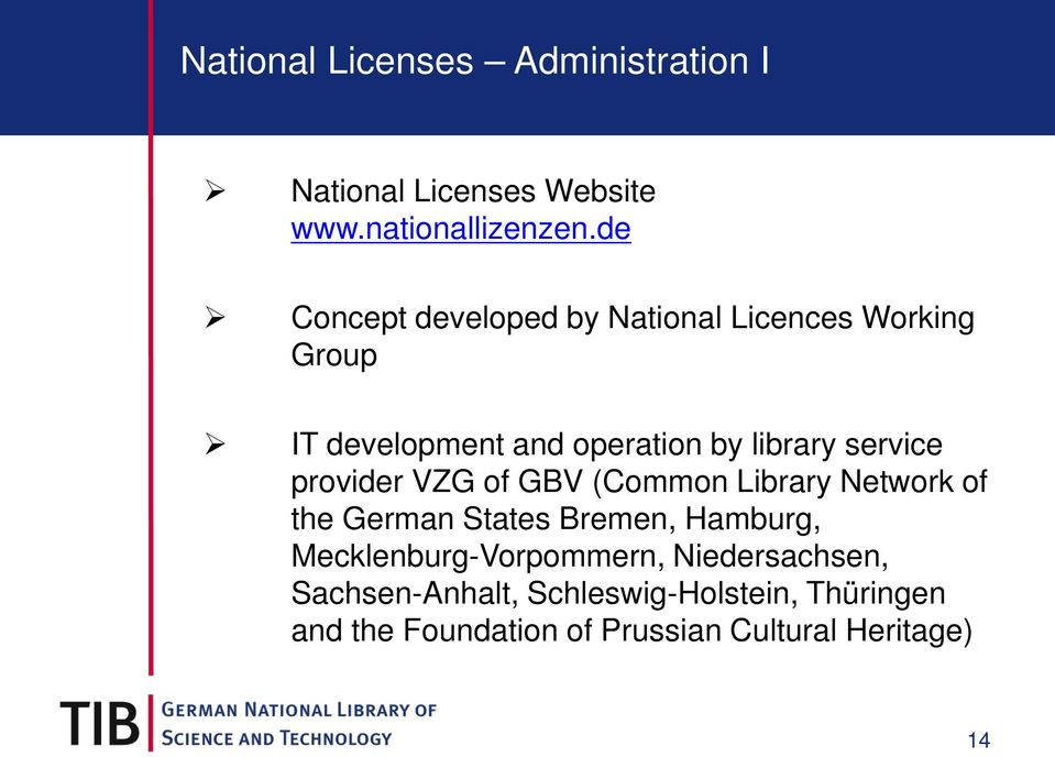 service provider VZG of GBV (Common Library Network of the German States Bremen, Hamburg,