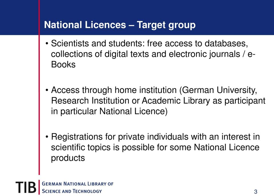 Research Institution or Academic Library as participant in particular National Licence) Registrations