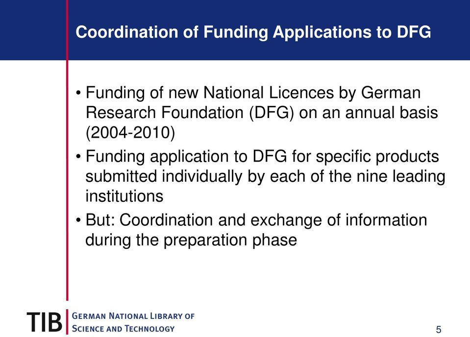 to DFG for specific products submitted individually by each of the nine leading