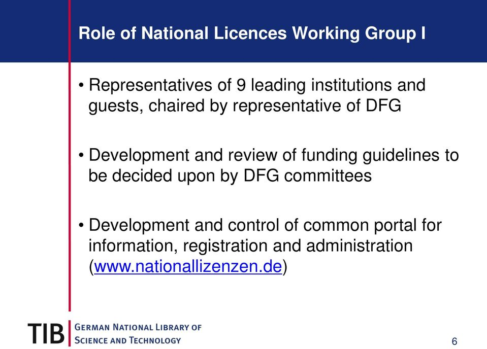 of funding guidelines to be decided upon by DFG committees Development and