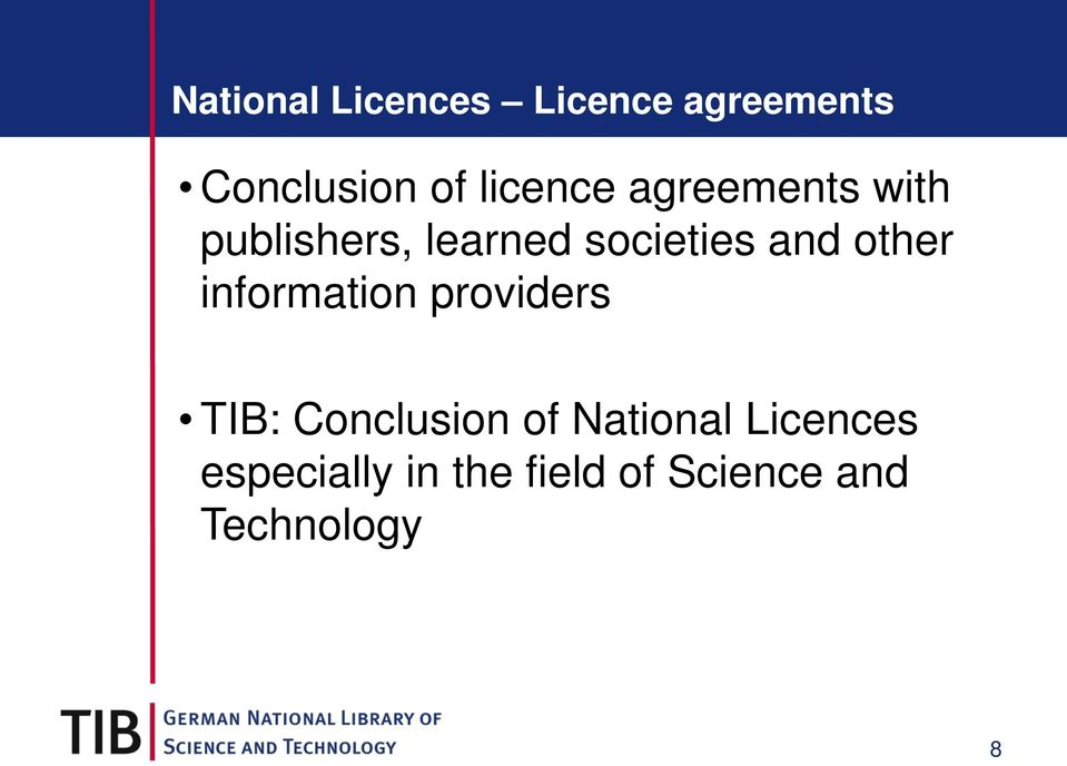 and other information providers TIB: Conclusion of