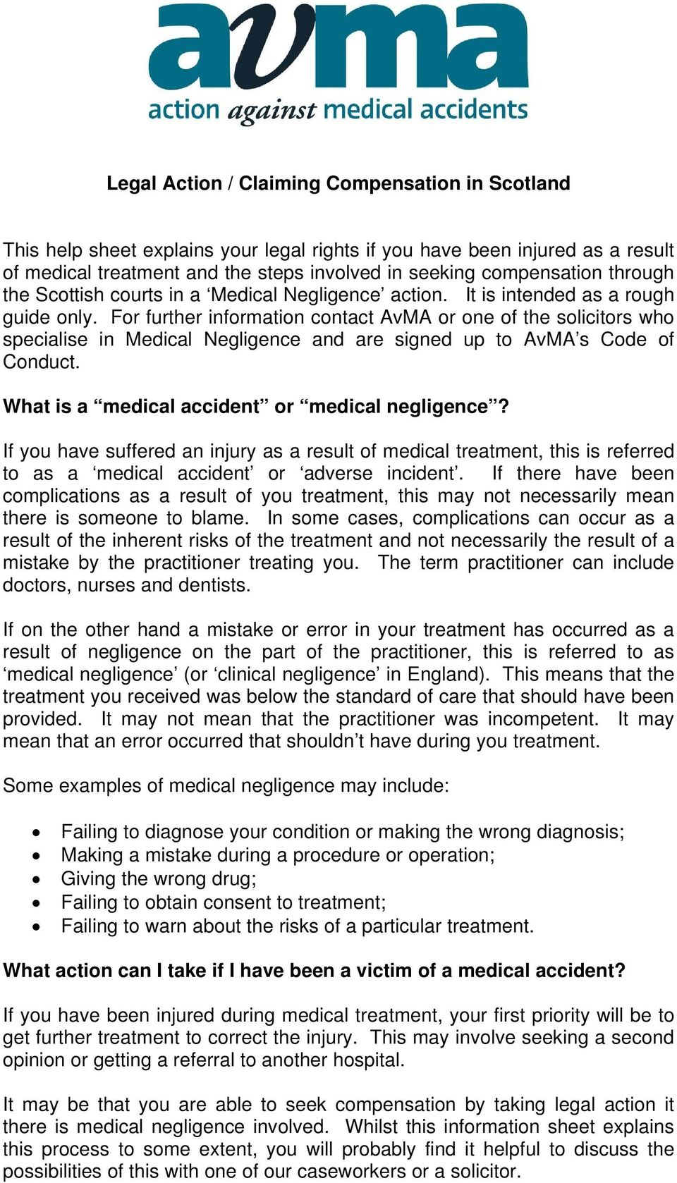For further information contact AvMA or one of the solicitors who specialise in Medical Negligence and are signed up to AvMA s Code of Conduct. What is a medical accident or medical negligence?