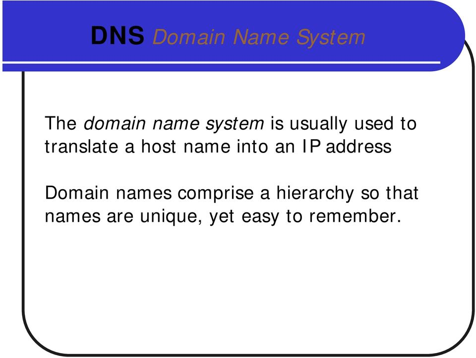 an IP address Domain names comprise a