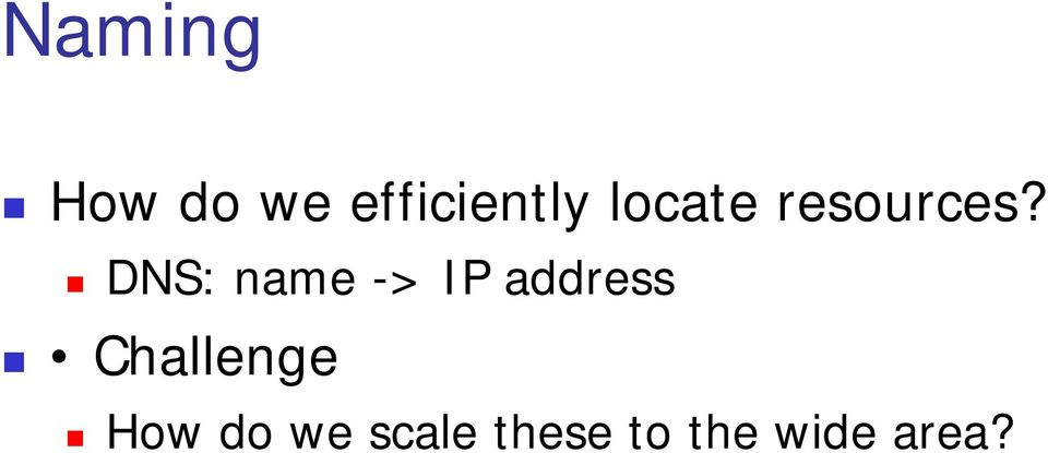 DNS: name -> IP address