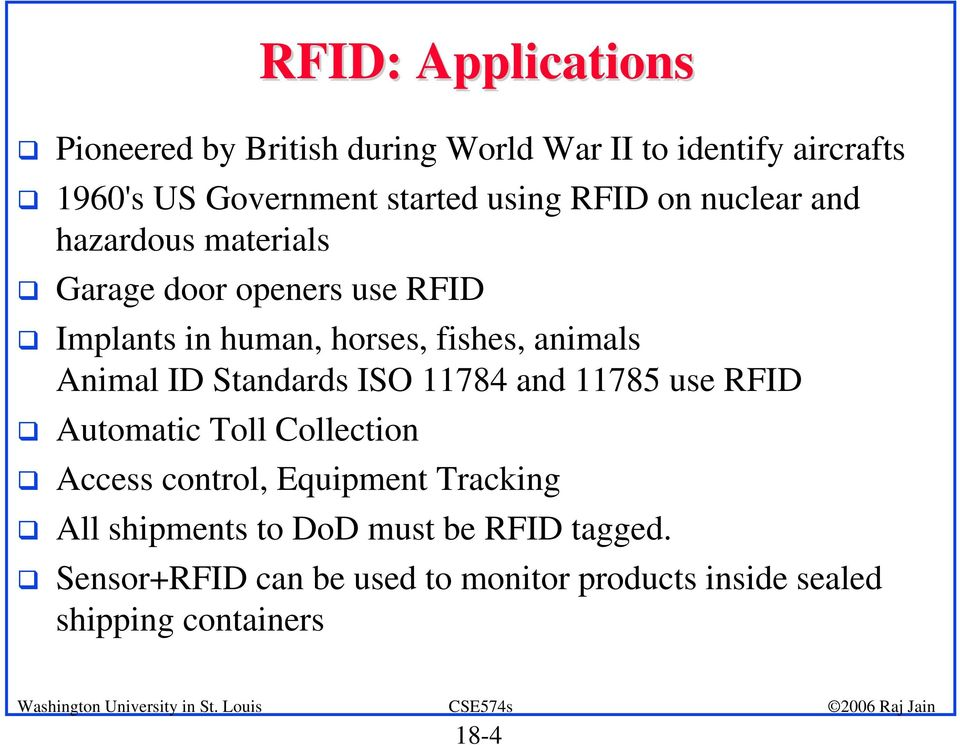 Implants in human, horses, fishes, animals Animal ID Standards ISO 11784 and 11785 use RFID!