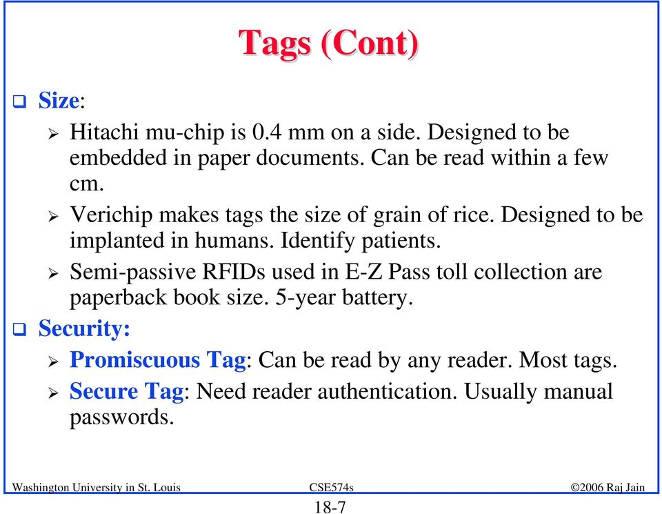 "Identify patients. "" Semi-passive RFIDs used in E-Z Pass toll collection are paperback book size. 5-year battery."