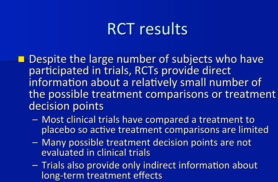 trials have compared a treatment to placebo so ac,ve treatment comparisons are limited Many possible treatment