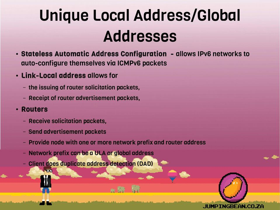 advertisement packets, Routers Receive solicitation packets, Send advertisement packets Provide node with one or more