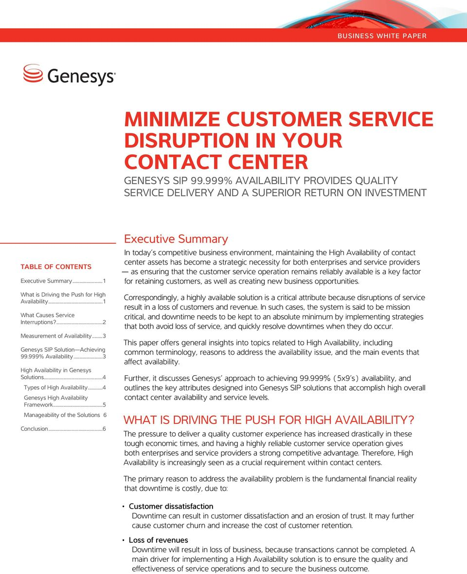 ..3 High Availability in Genesys Solutions...4 Types of High Availability...4 Genesys High Availability Framework...5 Manageability of the Solutions.6 Conclusion.