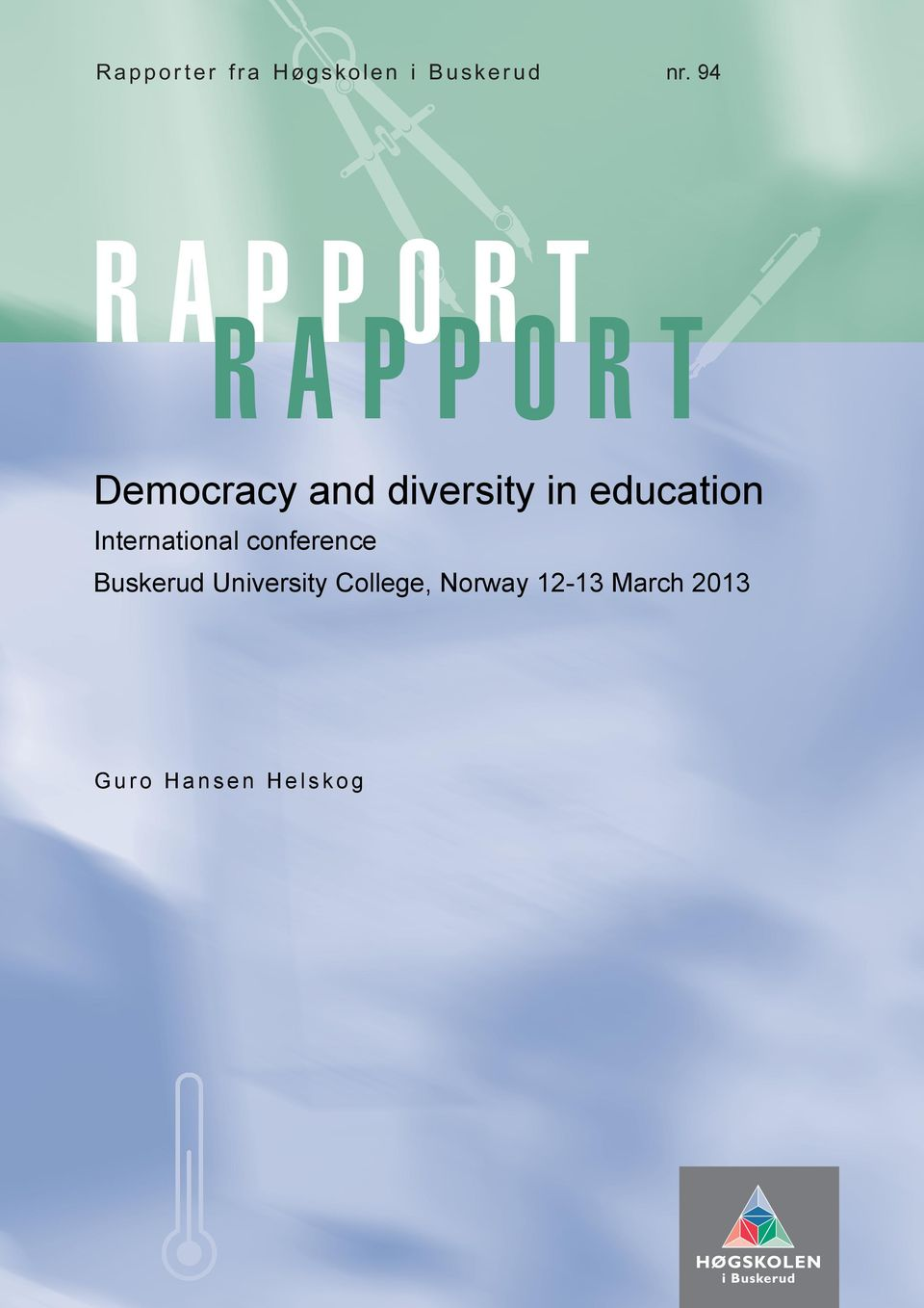 94 RAPPORT RAPPORT Democracy and diversity in