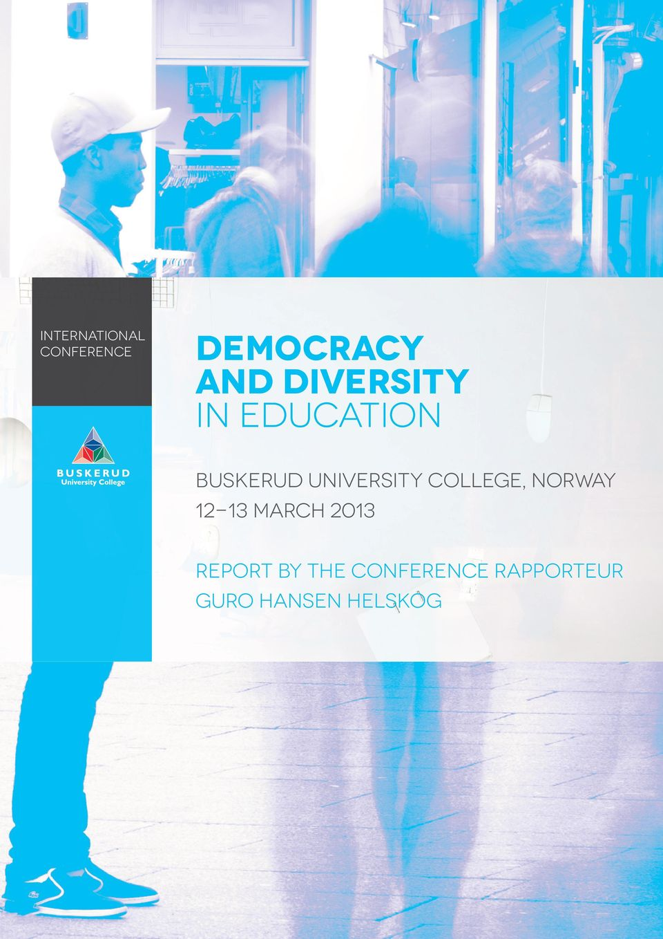 College, Norway 12-13 March 2013 Report by