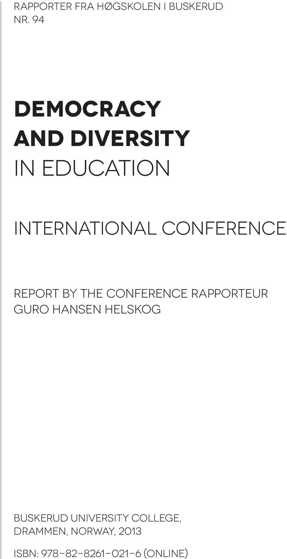 Conference Report by the Conference Rapporteur Guro Hansen