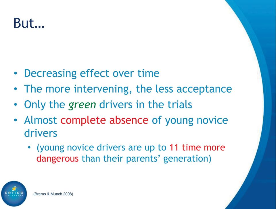 absence of young novice drivers (young novice drivers are up to 11
