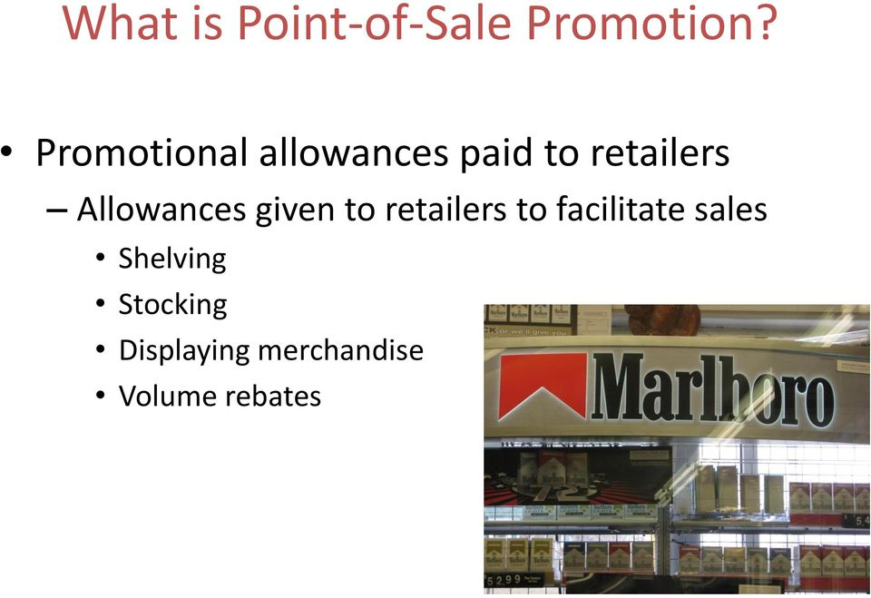 Allowances given to retailers to facilitate