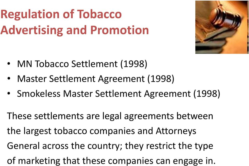 settlements are legal agreements between the largest tobacco companies and Attorneys