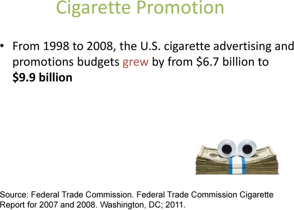 7 billion to $9.9 billion Source: Federal Trade Commission.