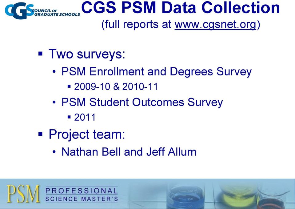 org) Two surveys: PSM Enrollment and Degrees