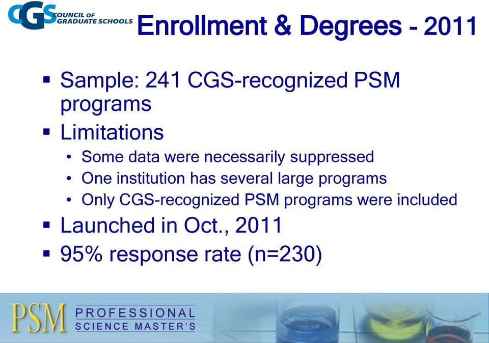 institution has several large programs Only CGS-recognized PSM