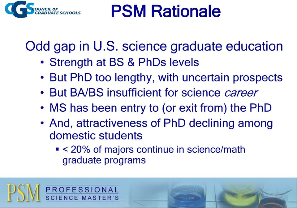 science career MS has been entry to (or exit from) the PhD And, attractiveness of