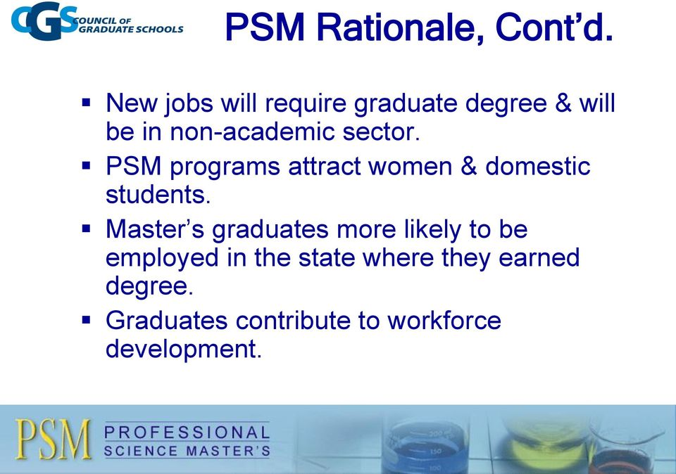 sector. PSM programs attract women & domestic students.