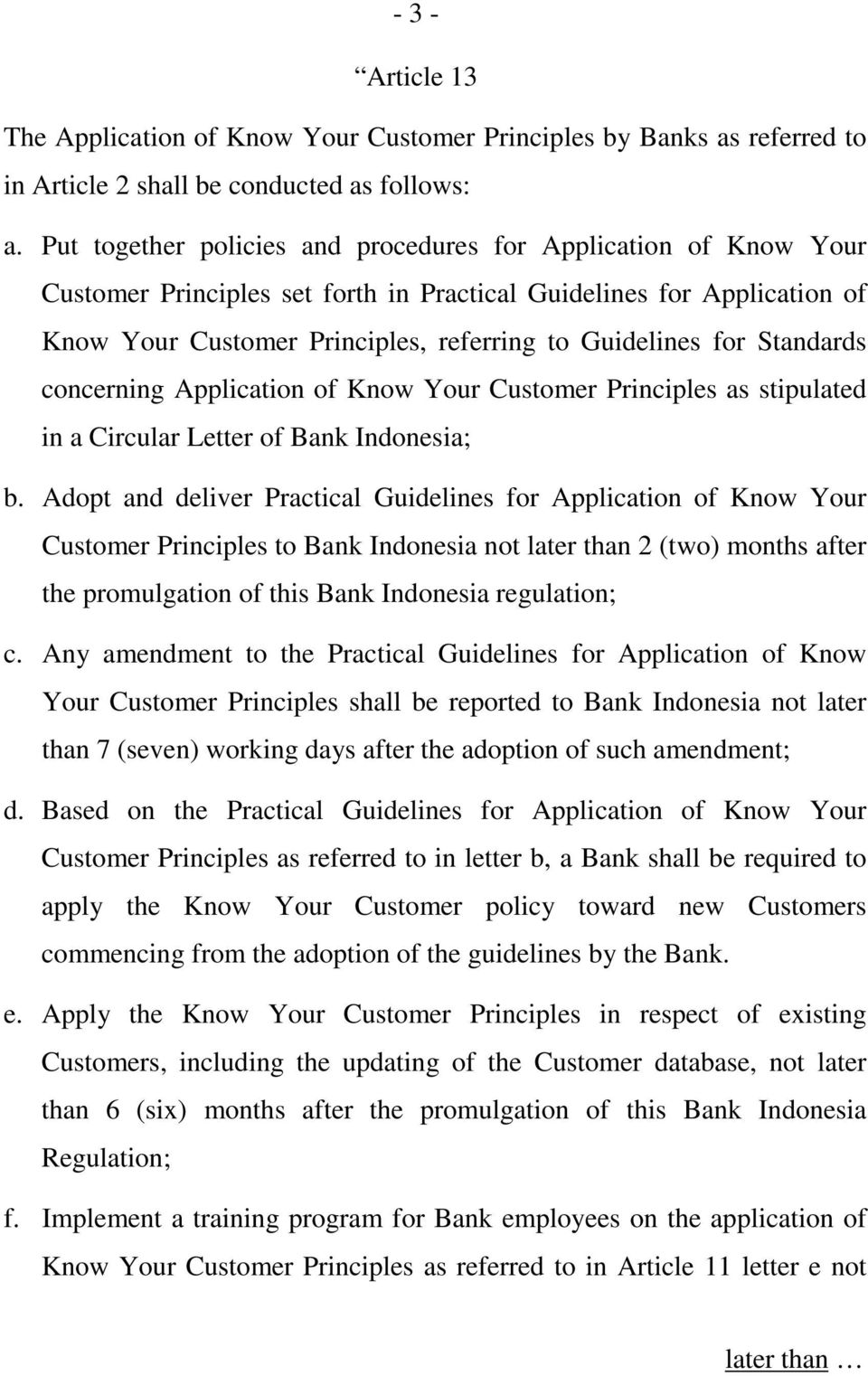 Standards concerning Application of Know Your Customer Principles as stipulated in a Circular Letter of Bank Indonesia; b.