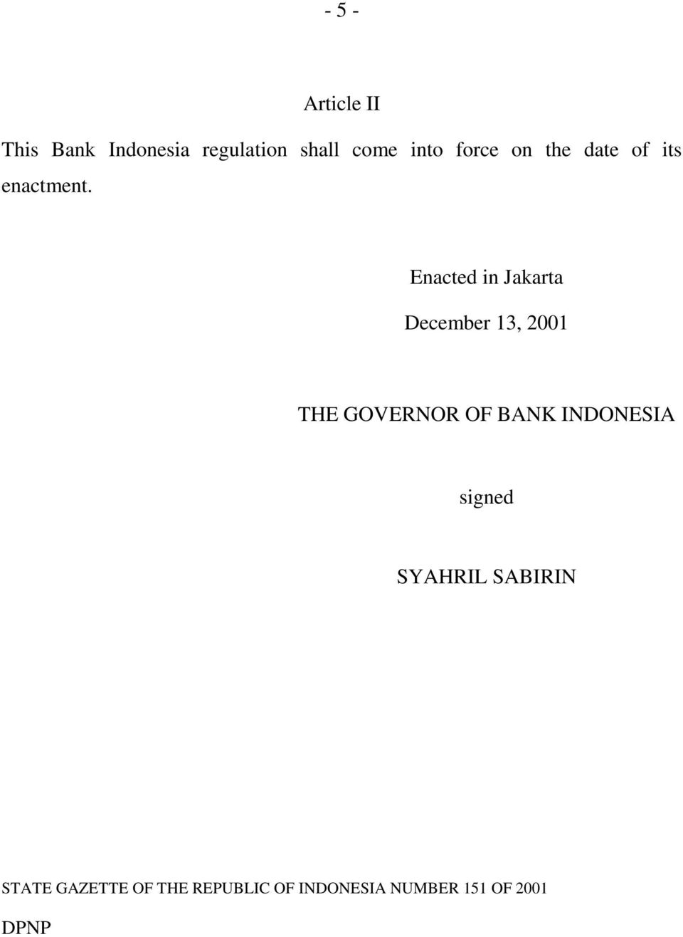 Enacted in Jakarta December 13, 2001 THE GOVERNOR OF BANK