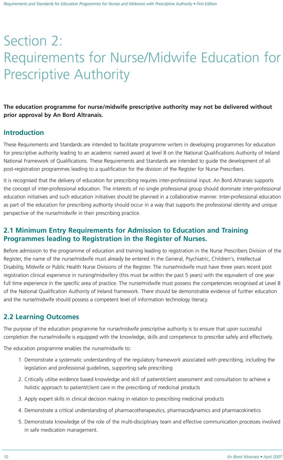 Introduction These Requirements and Standards are intended to facilitate programme writers in developing programmes for education for prescriptive authority leading to an academic named award at