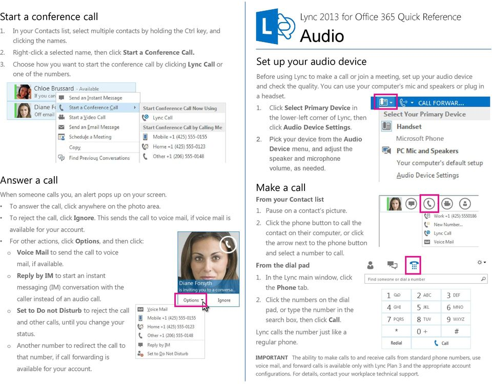 Quick Reference for Voice Set up your audio device Before using Lync to make a call or join a meeting, set up your audio device and check the quality.