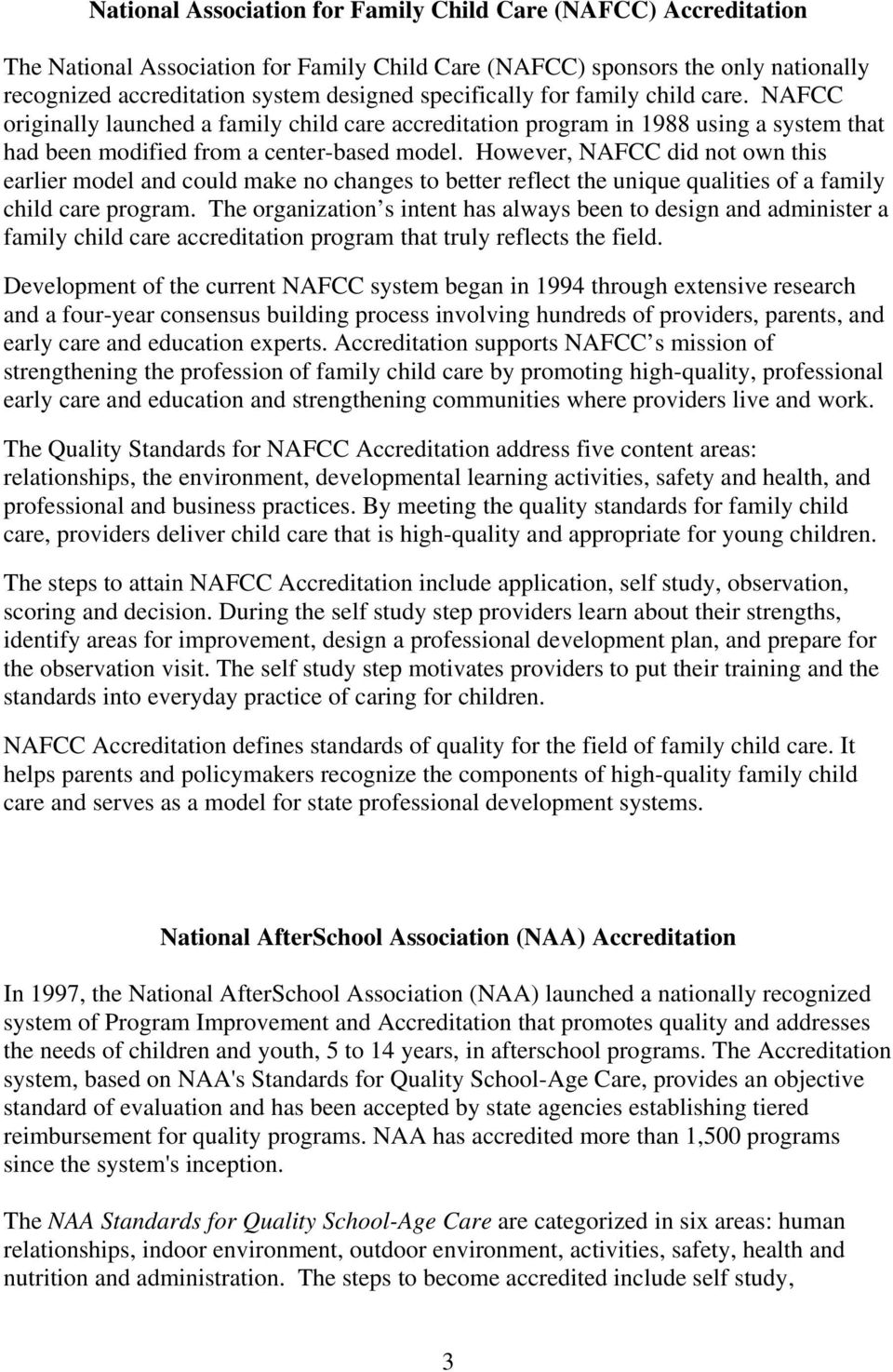 However, NAFCC did not own this earlier model and could make no changes to better reflect the unique qualities of a family child care program.