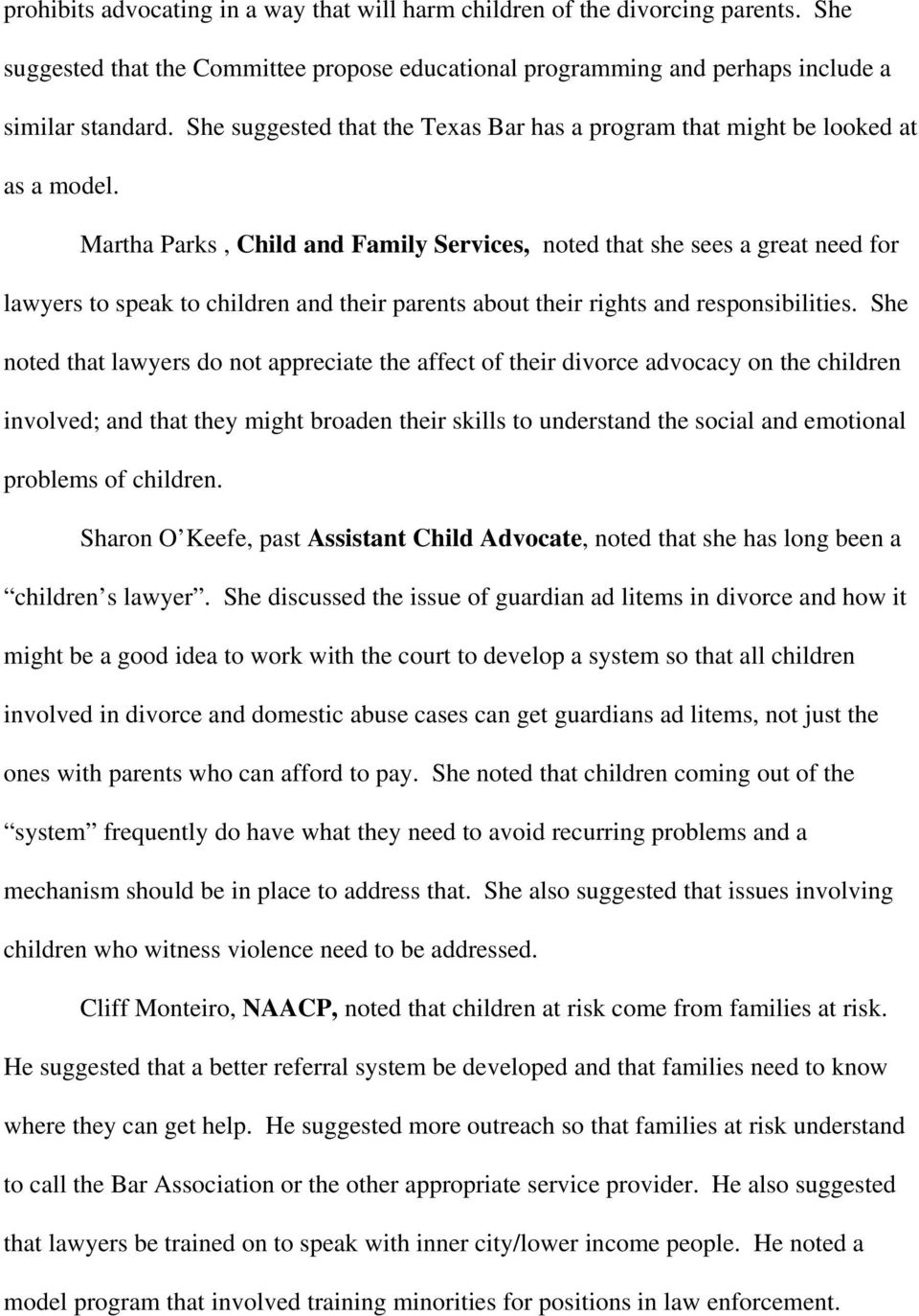 Martha Parks, Child and Family Services, noted that she sees a great need for lawyers to speak to children and their parents about their rights and responsibilities.