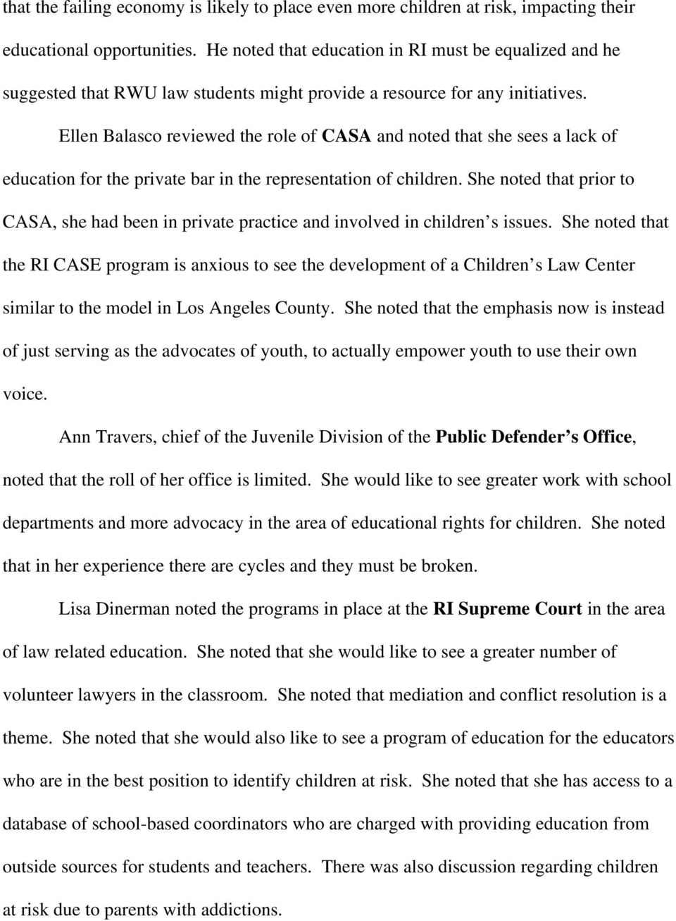 Ellen Balasco reviewed the role of CASA and noted that she sees a lack of education for the private bar in the representation of children.