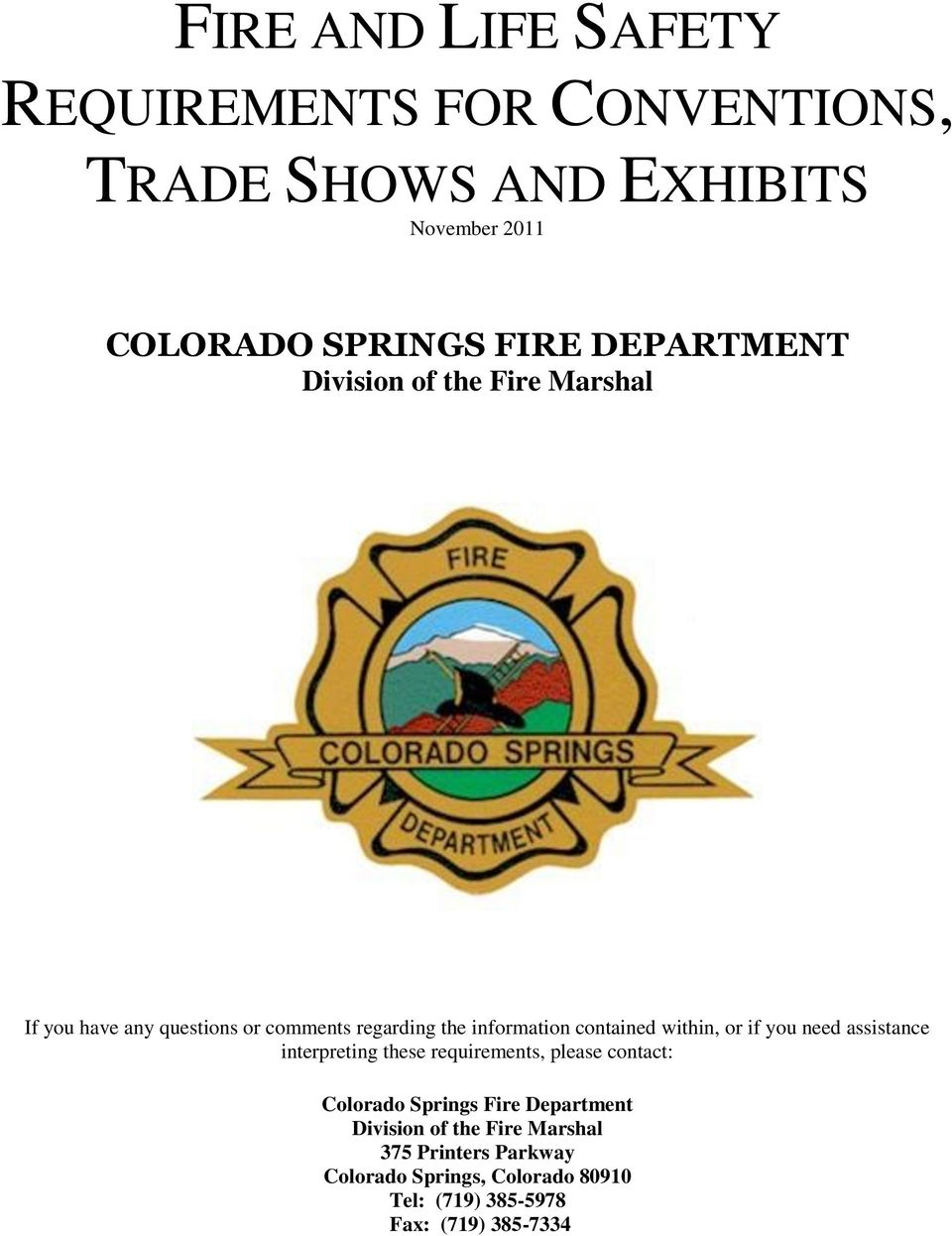 within, or if you need assistance interpreting these requirements, please contact: Colorado Springs Fire Department