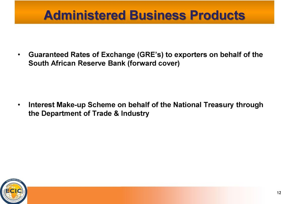 Bank (forward cover) Interest Make-up Scheme on behalf of the