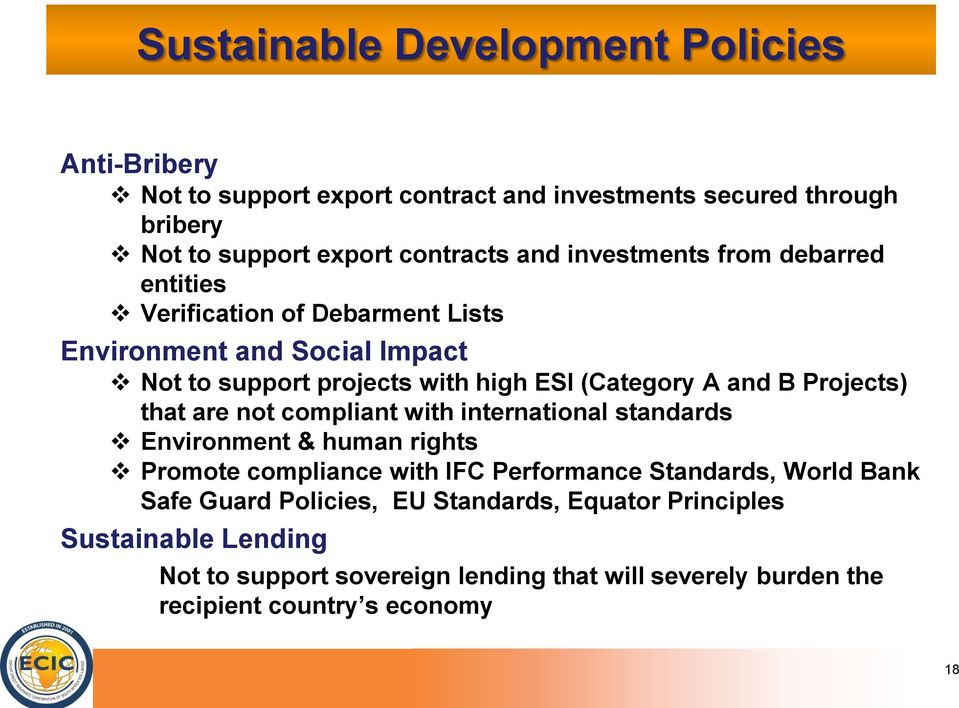 Projects) that are not compliant with international standards Environment & human rights Promote compliance with IFC Performance Standards, World Bank Safe