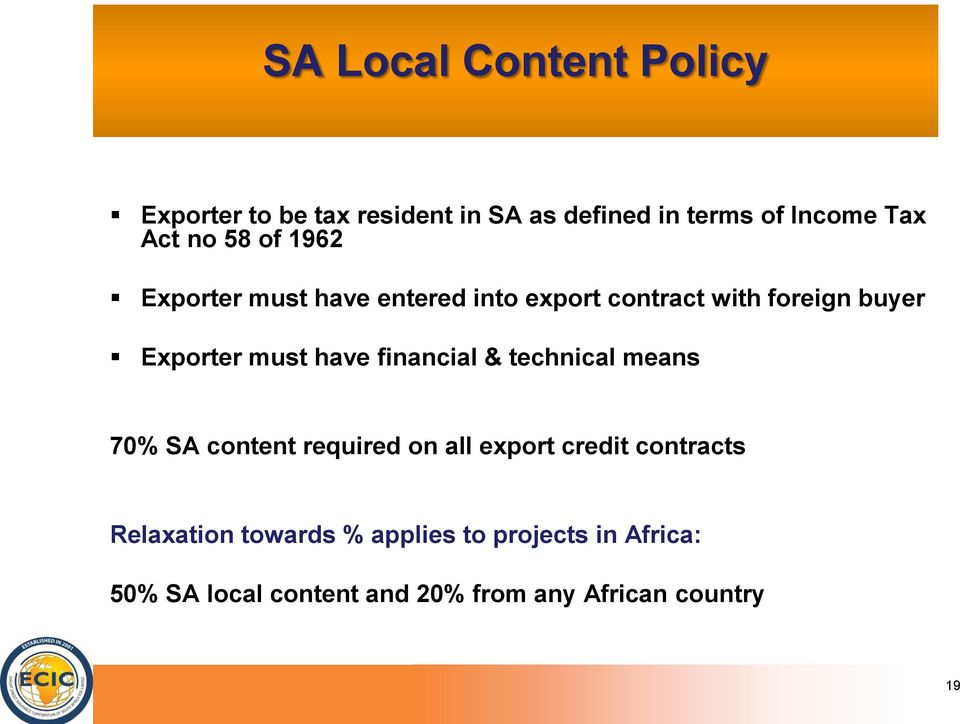 have financial & technical means 70% SA content required on all export credit contracts